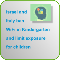 Israel andItaly ban WiFi in Kindergarten and limit exposure for children