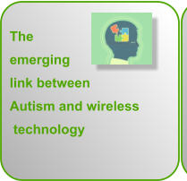 The  emerging  link between  Autism and wireless  technology
