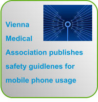 Vienna Medical Association publishes safety guidlenes for mobile phone usage