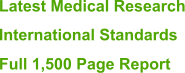 Latest Medical Research International Standards Full 1,500 Page Report